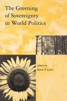 The greening of sovereignty in world politics [electronic resource]