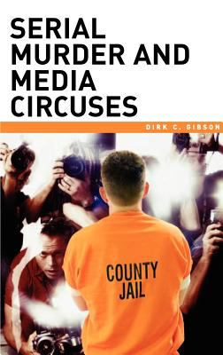 cover of the book Serial Murder and Media Circuses