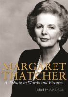 book cover image Margaret Thatcher: a trrbute in words and pictures