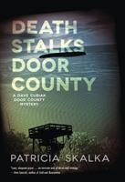 Death Stalks Door County A Dave Cubiak Door County Mystery Skalka, Patricia