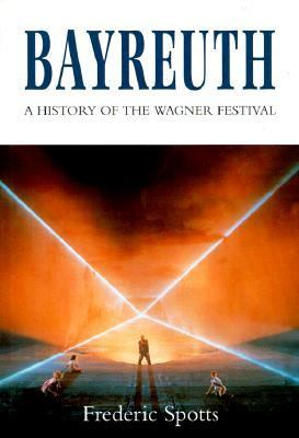 book cover of Bayreuth: A History of the Wagner Festival