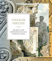 Charles Percier : architecture and design in an age of revolutions cover
