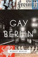 Gay Berlin : birthplace of a modern identity