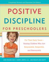 Positive discipline for preschoolers : for their early years, raising children who are responsible, respectful, and resourceful