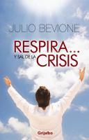 Respira y ... ¡sal de tu crisis!