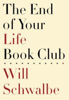 End Of Your Life Book Club / Will Schwalbe