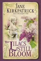 Where lilacs still bloom [electronic resource] : a novel