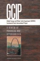 GCIP, global energy and water cycle experiment (GEWEX), continental-scale international project [electronic resource] : a review of progress and opportunities