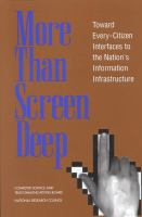 More than screen deep [electronic resource] : toward every-citizen interfaces to the nation's information infrastructure