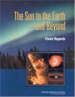 The sun to the earth--and beyond [electronic resource] : panel reports
