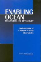 Enabling ocean research in the 21st century [electronic resource] : implementation of a network of ocean obvatories