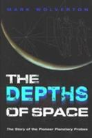 The depths of space [electronic resource] : the Pioneer planetary probes