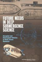 Future needs in deep submergence science [electronic resource] : occupied and unoccupied vehicles in basic ocean research