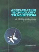 Accelerating technology transition [electronic resource] : bridging the valley of death for materials and processes in defense systems