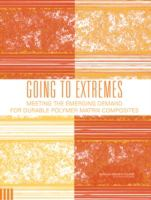 Going to extremes [electronic resource] : meeting the emerging demand for durable polymer matrix composites.