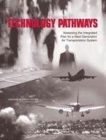 Technology pathways [electronic resource] : assessing the integrated plan for a next generation air transportation system
