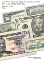A path to the next generation of U.S. banknotes [electronic resource] : keeping them real