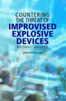 Countering the threat of improvised explosive devices [electronic resource] : basic research opportunities, abbreviated version