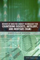 Review of directed energy technology for countering rockets, artillery, and mortars (RAM) [electronic resource]