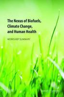 The nexus of biofuels, climate change, and human health : workshop summary