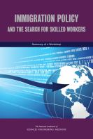 Immigration policy and the search for skilled workers : summary of a workshop