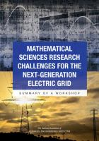 Mathematical sciences research challenges for the next-generation electric grid : summary of workshop
