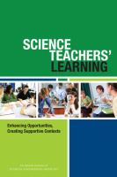 Science teachers' learning : enhancing opportunities, creating supportive contexts