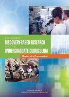 Integrating discovery-based research into the undergraduate curriculum : report of a convocation