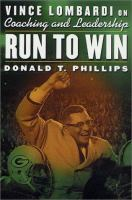 Run to win : Vince Lombardi on coaching and leadership