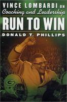 Run to win : Vince Lombardi on coaching and leadership