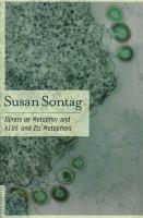 Illness as Metaphor ; And, AIDS and Its Metaphors