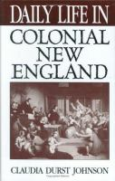 Daily life in colonial New England [electronic resource]