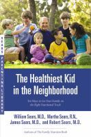 The healthiest kid in the neighborhood : ten ways to get your family on the right nutritional track