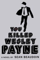 Cover of the book You killed Wesley Payne