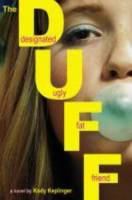 Cover of the book The DUFF : designated ugly fat friend : a novel