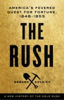 The rush : America's fevered quest for fortune, 1848-1853