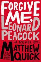 Cover of the book Forgive me, Leonard Peacock : a novel