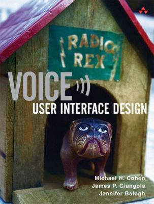 Book cover for Voice user interface design [electronic resource] / Michael H. Cohen, James P. Giangola, Jennifer Balogh