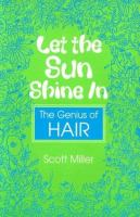 Let the sun shine in : the genius of Hair
