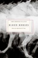 Cover of the book Blood horses : notes of a sportswriter's son