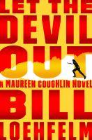 Let the devil out : a Maureen Coughlin novel cover image