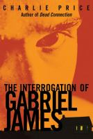 Cover of the book The interrogation of Gabriel James