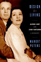 Design for living : Alfred Lunt and Lynn Fontanne : a biography