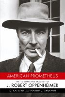 Cover of the book American Prometheus : the triumph and tragedy of J. Robert Oppenheimer
