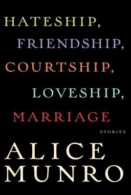 Cover art for Hateship, Friendship, Courtship, Loveship, Marriage: Stories