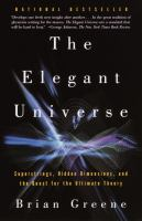 Cover of the book The elegant universe : superstrings, hidden dimensions, and the quest for the ultimate theory