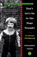 Cover of the book Don't let's go to the dogs tonight : an African childhood