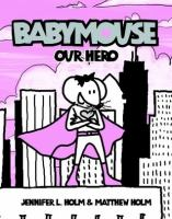 Babymouse: Our Hero catalog link