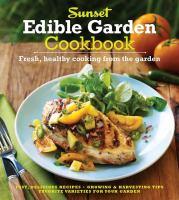 Sunset Edible Garden Cookbook