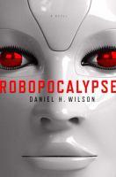 Cover of Robopocalypse by Daniel H. Wilson